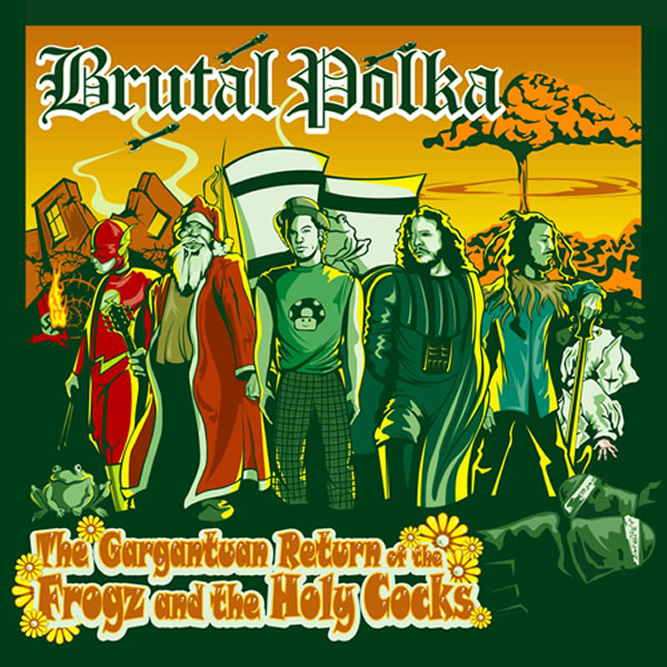 Brutal Polka Brutal Polka - The Gargantuan Return of the Frogz and the Holy Cocks CD
