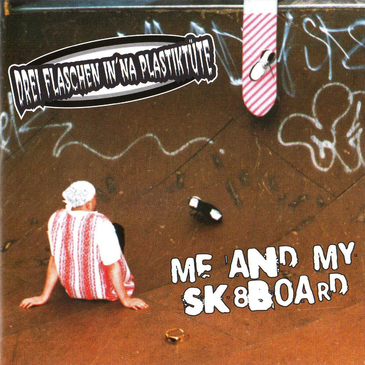 Drei Flaschen Drei Flaschen - Me And My Sk8board CD